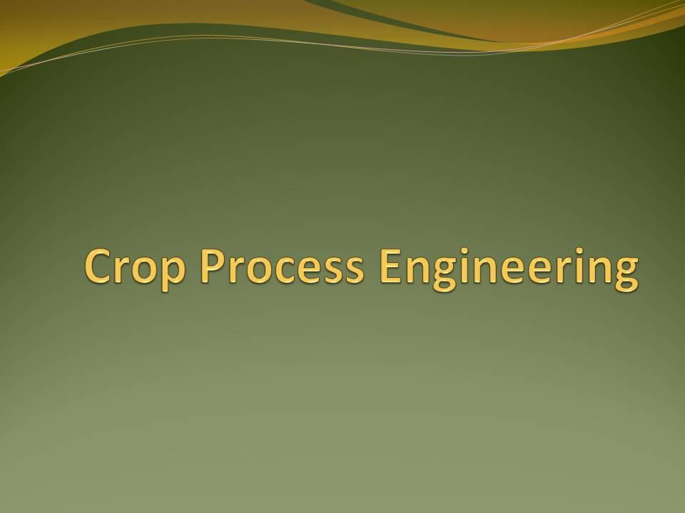 Fden 2104 Crop Process Engineering (2+1)